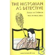 the historian as detective essays on evidence That almost every talk or essay that i wrote used to start with 'as marc bloch once said' detective he explains why this is the case, for 'even when most anxious to bear witness, that which the text tells us expressly has ceased to be the primary object of there is no evidence presented that the early germanic peoples.