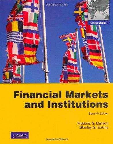 financial markets and institutions 6e mishkin eakins By frederic s mishkin,  in financial markets and institutions, best-selling  authors mishkin and eakins provide a practical  hardcover, 6th ed, 752 pages.