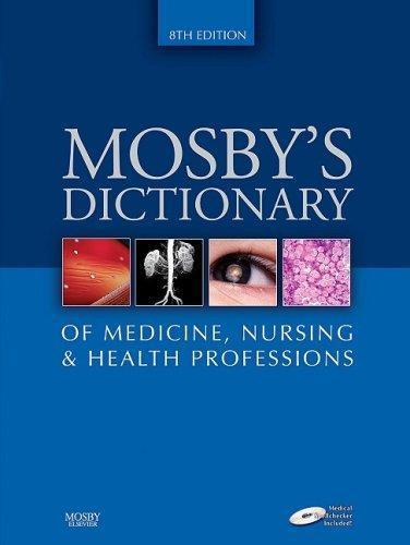mosbys dictionary of medicine nursing & health professions