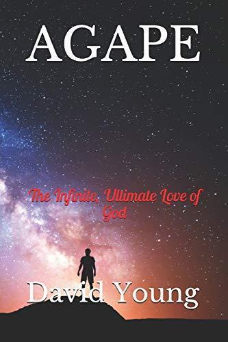 jHBU*DOWNLOAD AGAPE: The Infinite Ultimate Love of God (FAITH HOPE