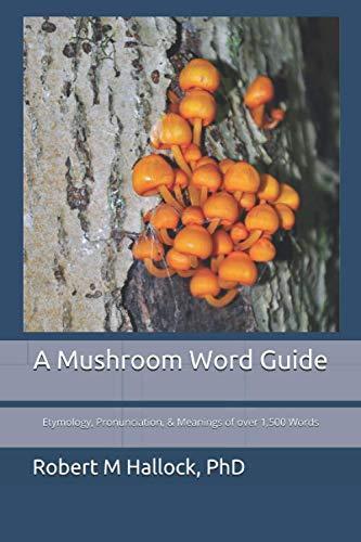 yGQt*DOWNLOAD A Mushroom Word Guide: Etymology Pronunciation