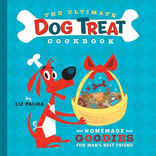 The Ultimate Dog Treat Cookbook : Homemade Goodies for Man's Best Friend by L…
